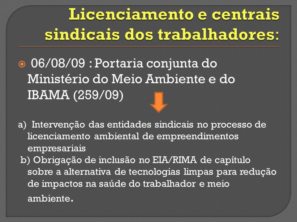 06/08/09 : Portaria conjunta do Ministério do Meio Ambiente e do IBAMA (259/09) a) Intervenção das entidades sindicais no processo de licenciamento am