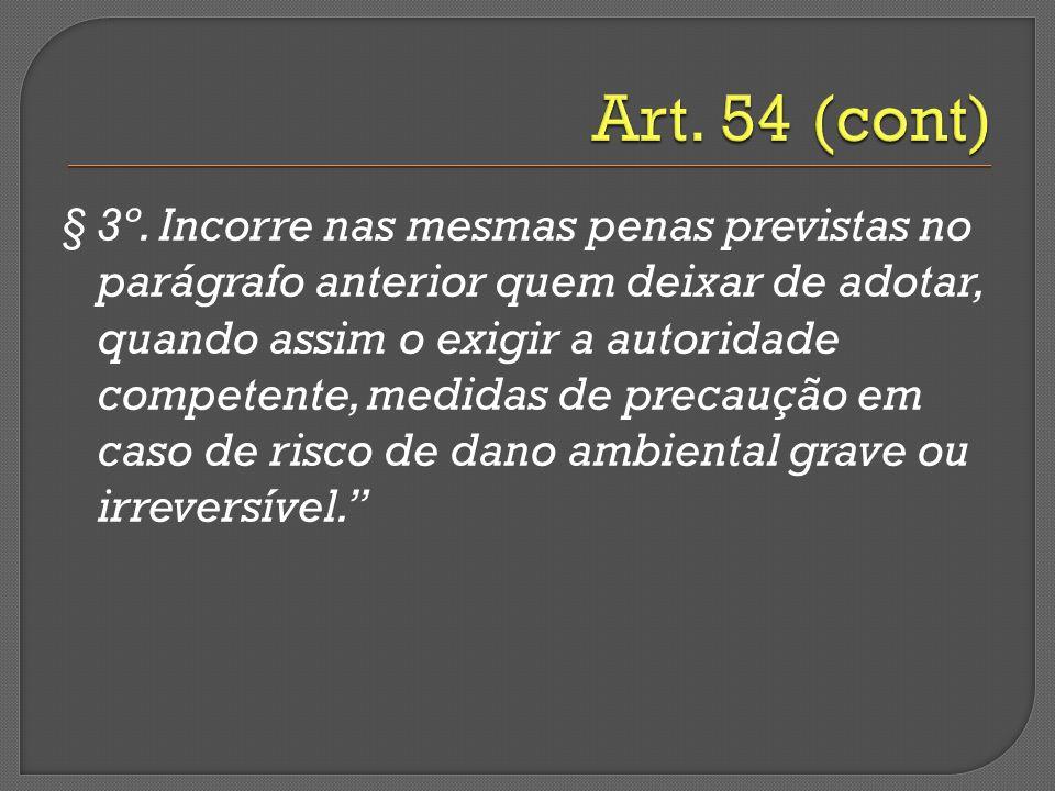 § 3º. Incorre nas mesmas penas previstas no parágrafo anterior quem deixar de adotar, quando assim o exigir a autoridade competente, medidas de precau