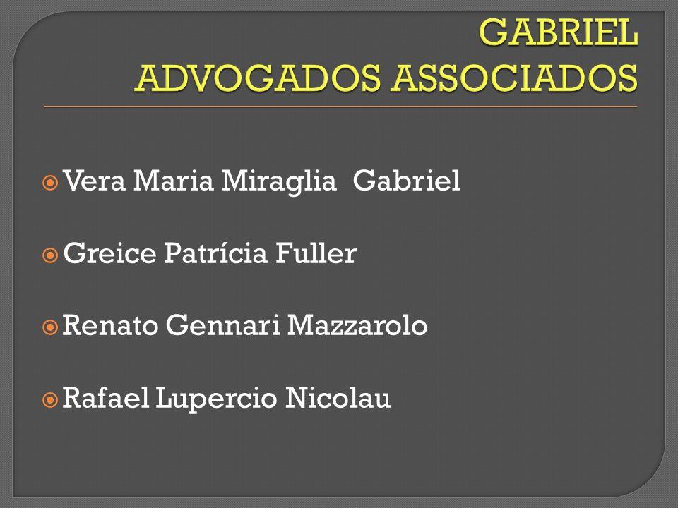 Vera Maria Miraglia Gabriel Greice Patrícia Fuller Renato Gennari Mazzarolo Rafael Lupercio Nicolau