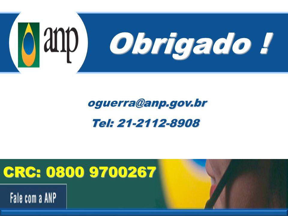 19 Obrigado ! CRC: 0800 9700267 Tel: 21-2112-8908 @anp.gov.br oguerra@anp.gov.br