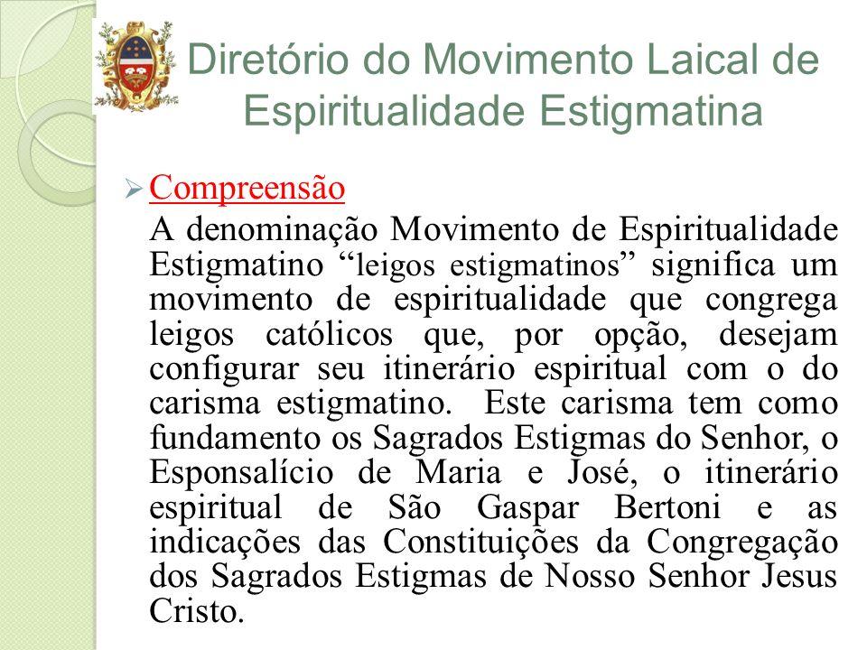 Diretório do Movimento Laical de Espiritualidade Estigmatina Compreensão A denominação Movimento de Espiritualidade Estigmatino leigos estigmatinos si