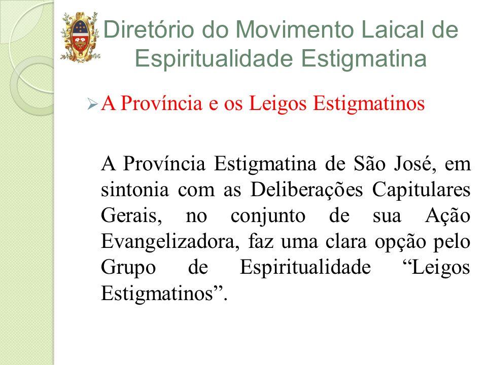 Diretório do Movimento Laical de Espiritualidade Estigmatina A Província e os Leigos Estigmatinos A Província Estigmatina de São José, em sintonia com