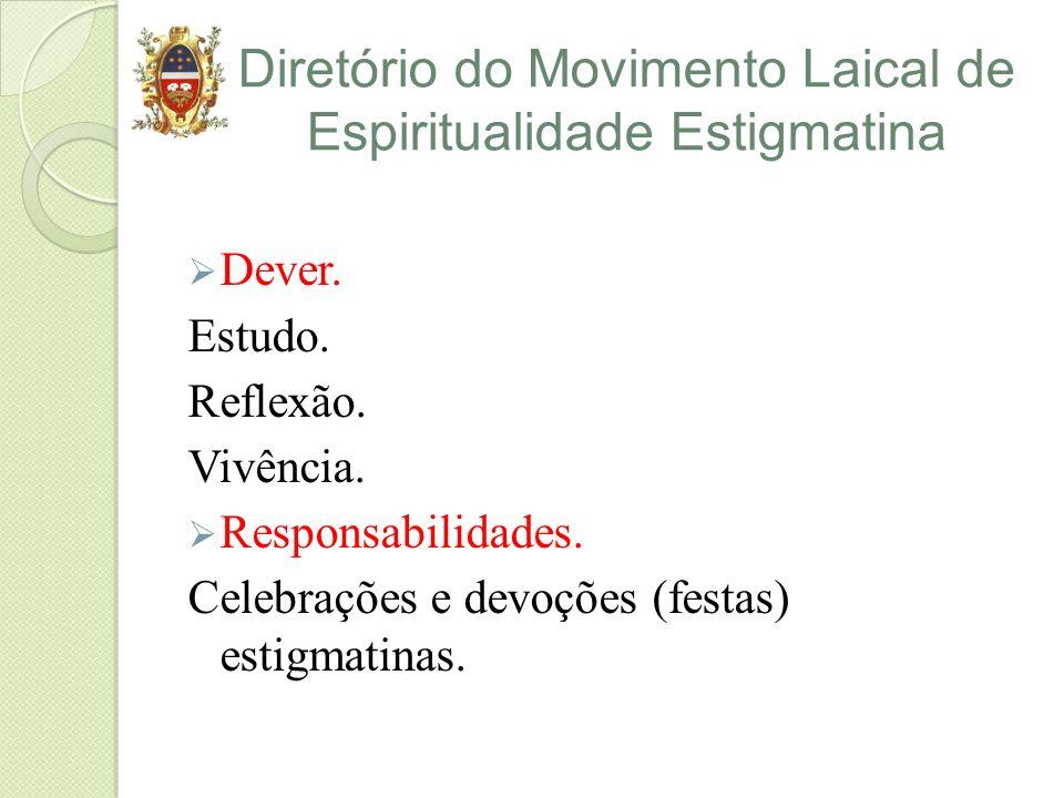 Diretório do Movimento Laical de Espiritualidade Estigmatina Dever. Estudo. Reflexão. Vivência. Responsabilidades. Celebrações e devoções (festas) est