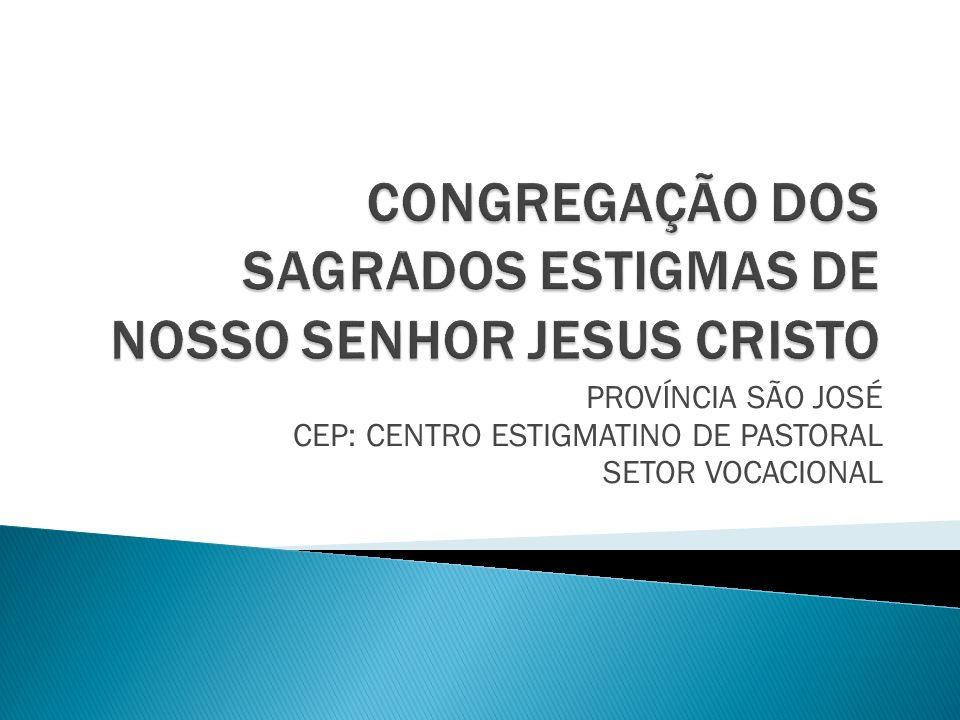PROVÍNCIA SÃO JOSÉ CEP: CENTRO ESTIGMATINO DE PASTORAL SETOR VOCACIONAL