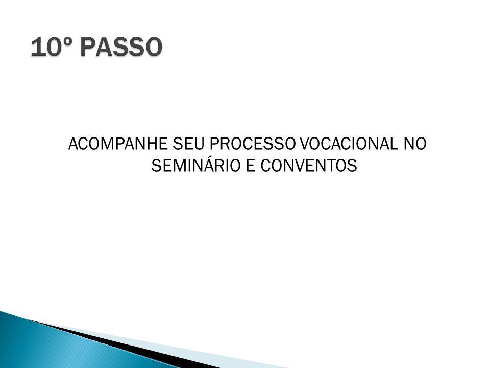 ACOMPANHE SEU PROCESSO VOCACIONAL NO SEMINÁRIO E CONVENTOS