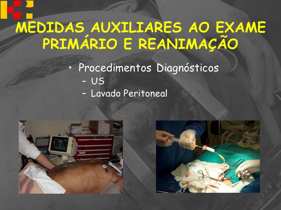 Procedimentos Diagnósticos –US –Lavado Peritoneal MEDIDAS AUXILIARES AO EXAME PRIMÁRIO E REANIMAÇÃO