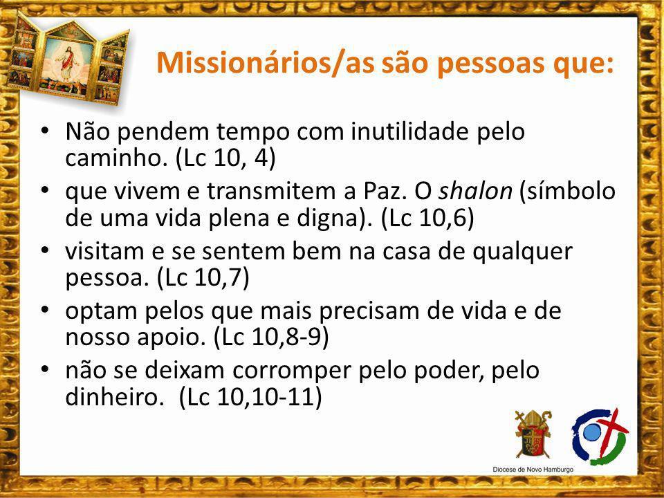 A VOCAÇÃO MISSIONÁRIA É A VOCAÇÃO DE TODO BATIZADO: Profética – que desmascara as contradições deste mundo e anuncia o Reino pregado por Jesus Cristo.