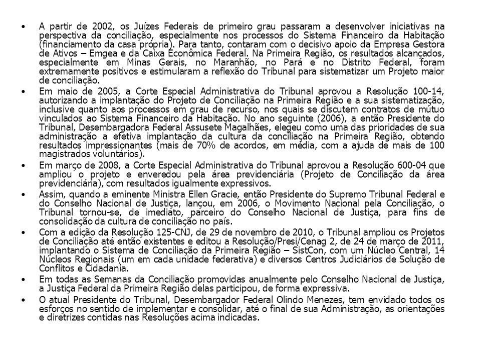 A partir de 2002, os Juízes Federais de primeiro grau passaram a desenvolver iniciativas na perspectiva da conciliação, especialmente nos processos do