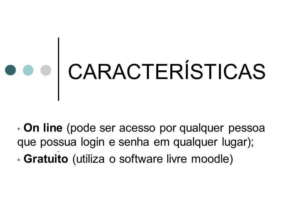 CARACTERÍSTICAS - MOODLE é o acrônimo de Modular Object-Oriented Dynamic Learning Environment , um software livre de apoio à aprendizagem, executado num ambiente virtual.