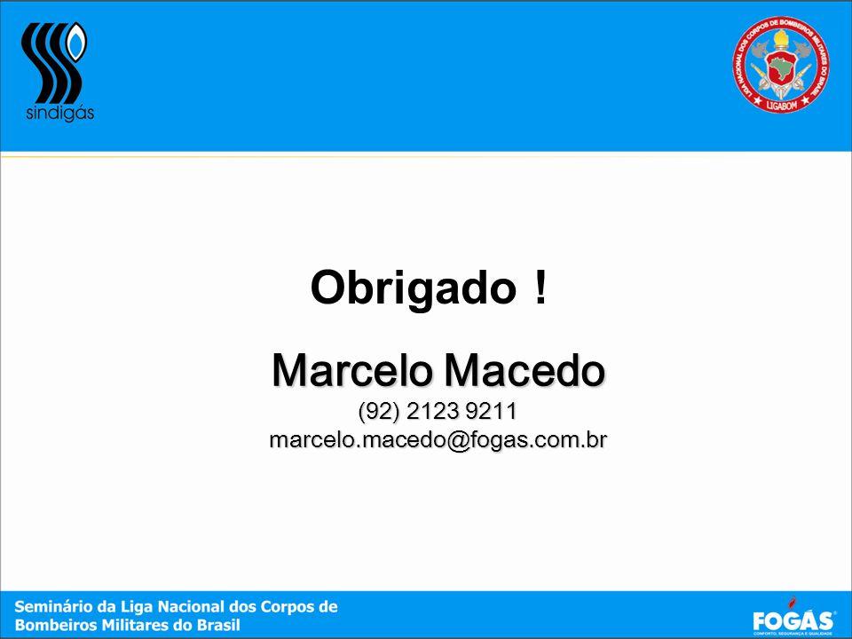 Obrigado ! Marcelo Macedo (92) 2123 9211 marcelo.macedo@fogas.com.br