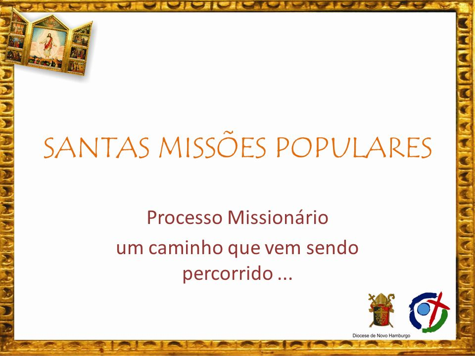 MISSÃO CONTINENTAL: A missão primordial da Igreja é ser mission á ria; A tarefa dada aos ap ó stolos foi a missão de sair e evangelizar.