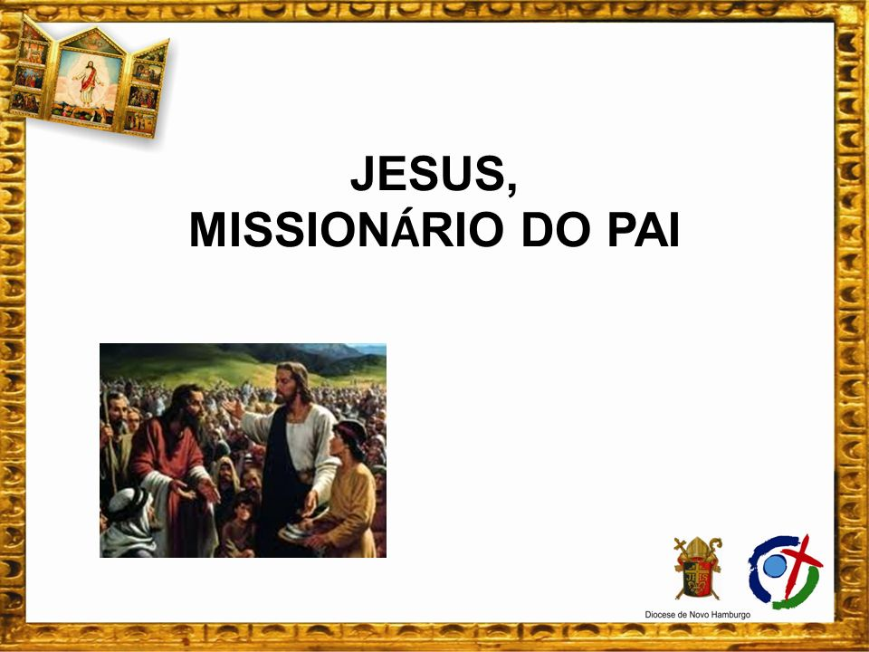 JESUS, MISSION Á RIO DO PAI