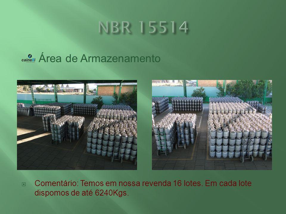 Área de Armazenamento Comentário: Temos em nossa revenda 16 lotes. Em cada lote dispomos de até 6240Kgs.
