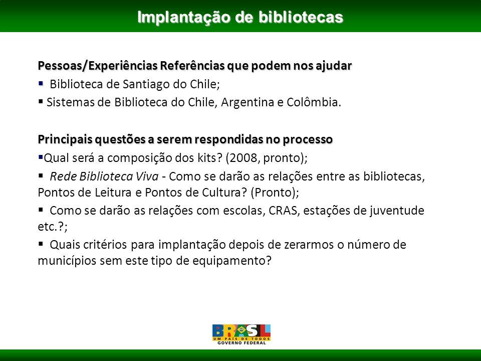 Pessoas/Experiências Referências que podem nos ajudar Biblioteca de Santiago do Chile; Sistemas de Biblioteca do Chile, Argentina e Colômbia.