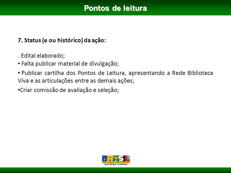 7. Status (e ou histórico) da ação:.