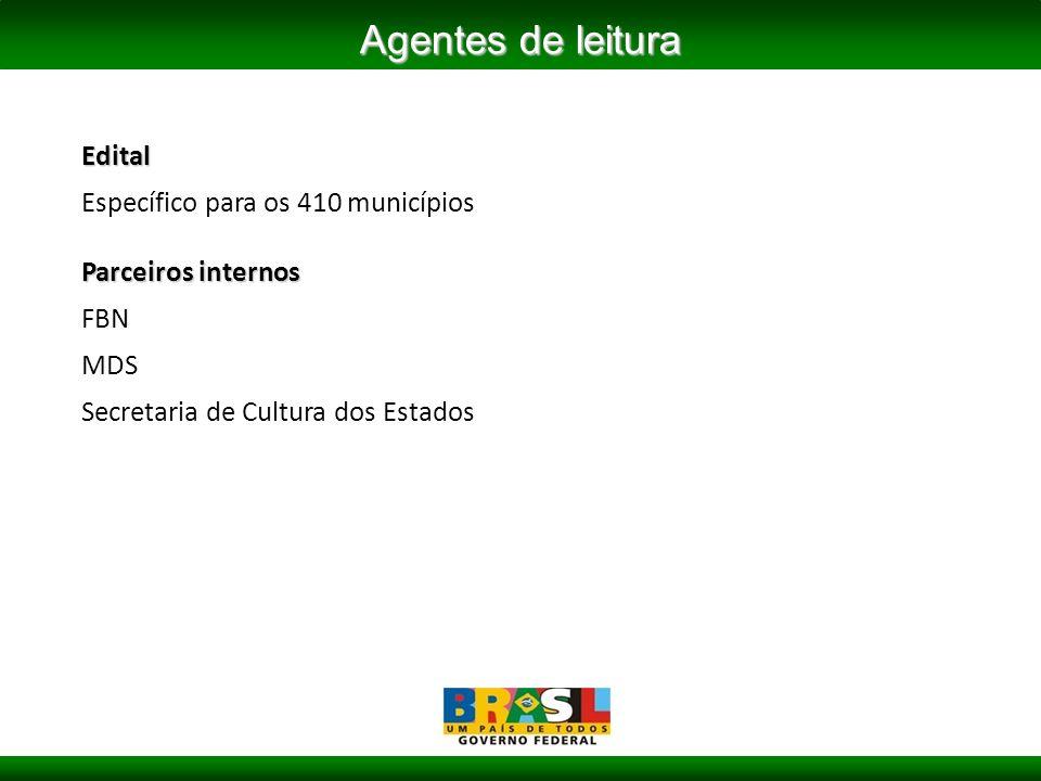 Edital Específico para os 410 municípios Parceiros internos FBN MDS Secretaria de Cultura dos Estados