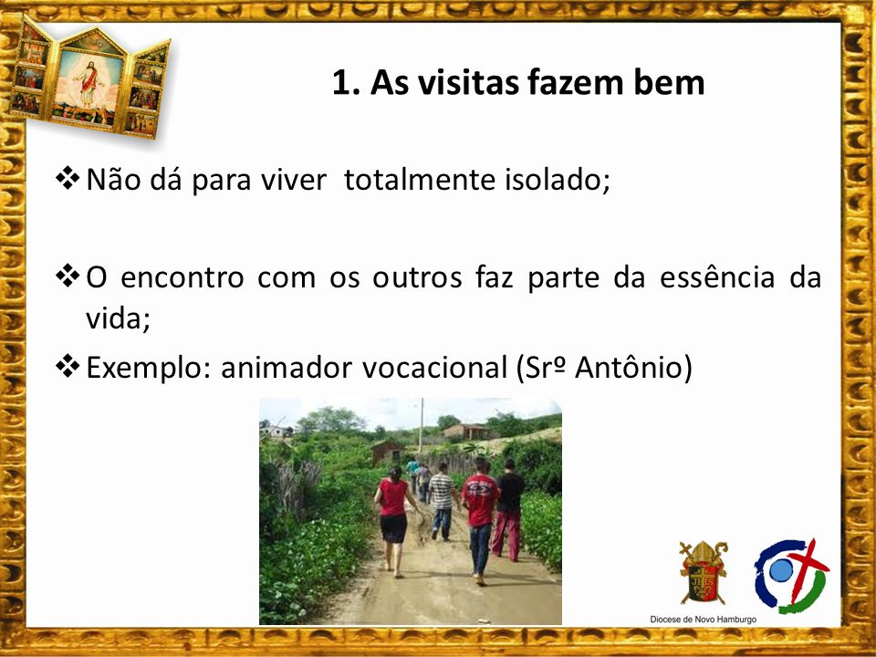 2. As visitas de Jesus Jesus: andou pelas ruas e casas da Palestina; foi mission á rio itinerante;