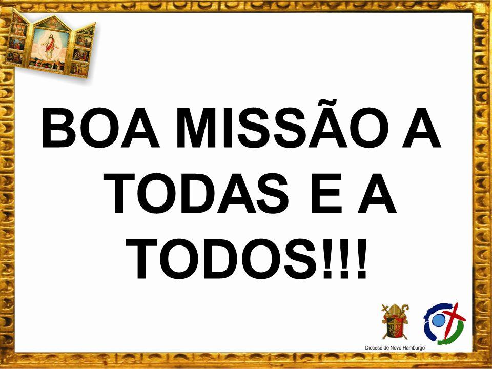 BOA MISSÃO A TODAS E A TODOS!!!