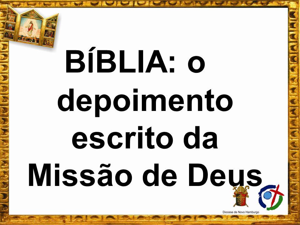 B Í BLIA: o depoimento escrito da Missão de Deus