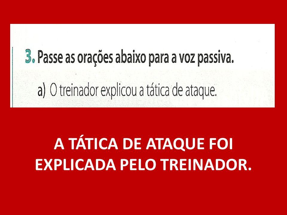 A TÁTICA DE ATAQUE FOI EXPLICADA PELO TREINADOR.