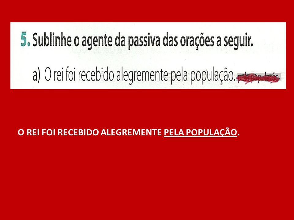 O REI FOI RECEBIDO ALEGREMENTE PELA POPULAÇÃO.