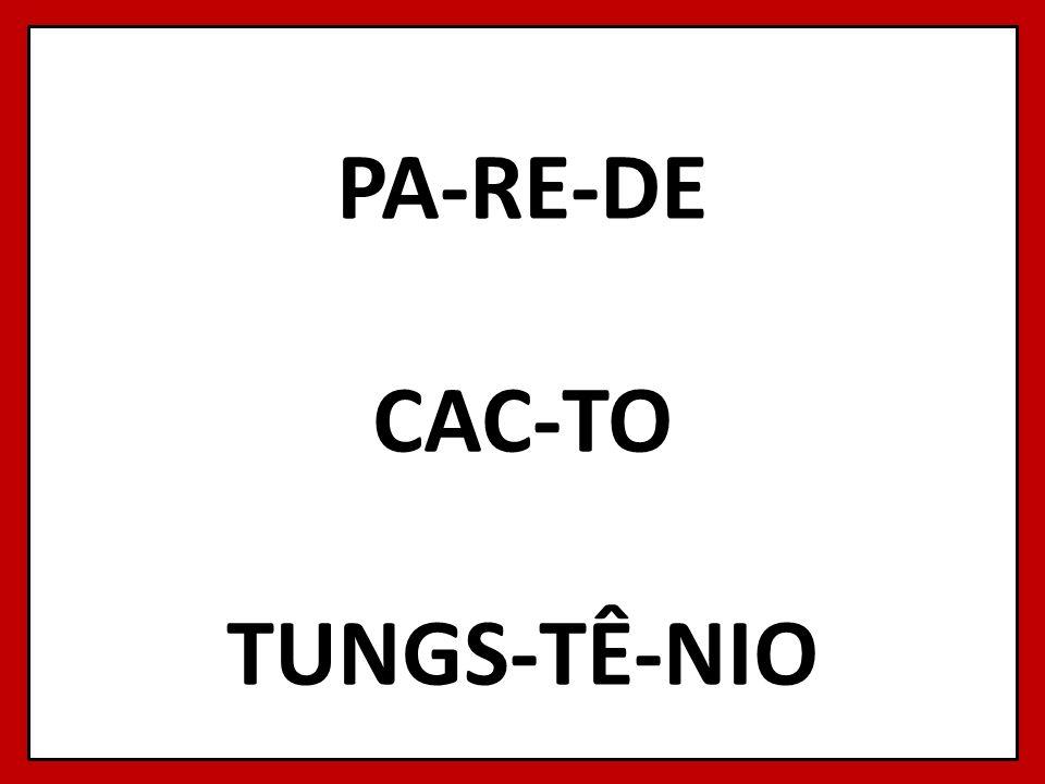 PA-RE-DE CAC-TO TUNGS-TÊ-NIO 69