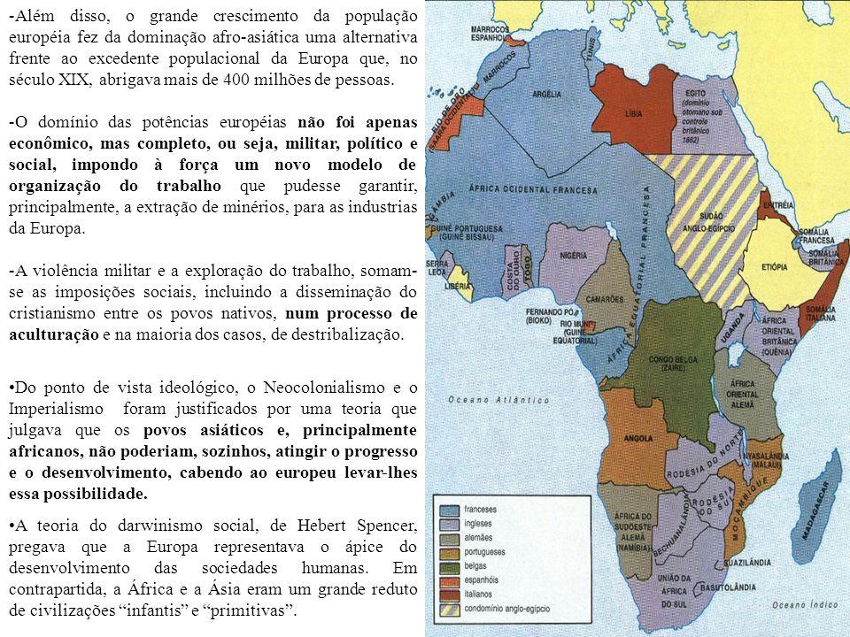 Um exemplo deste desrespeito foi o ponto culminante da dominação neocolonialista, quando países europeus dividiram entre si os territórios africano e asiático, sem sequer levar em conta as diferenças éticas e culturais destes povos.