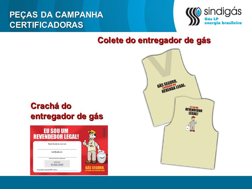 PEÇAS DA CAMPANHA CERTIFICADORAS Colete do entregador de gás Crachá do entregador de gás