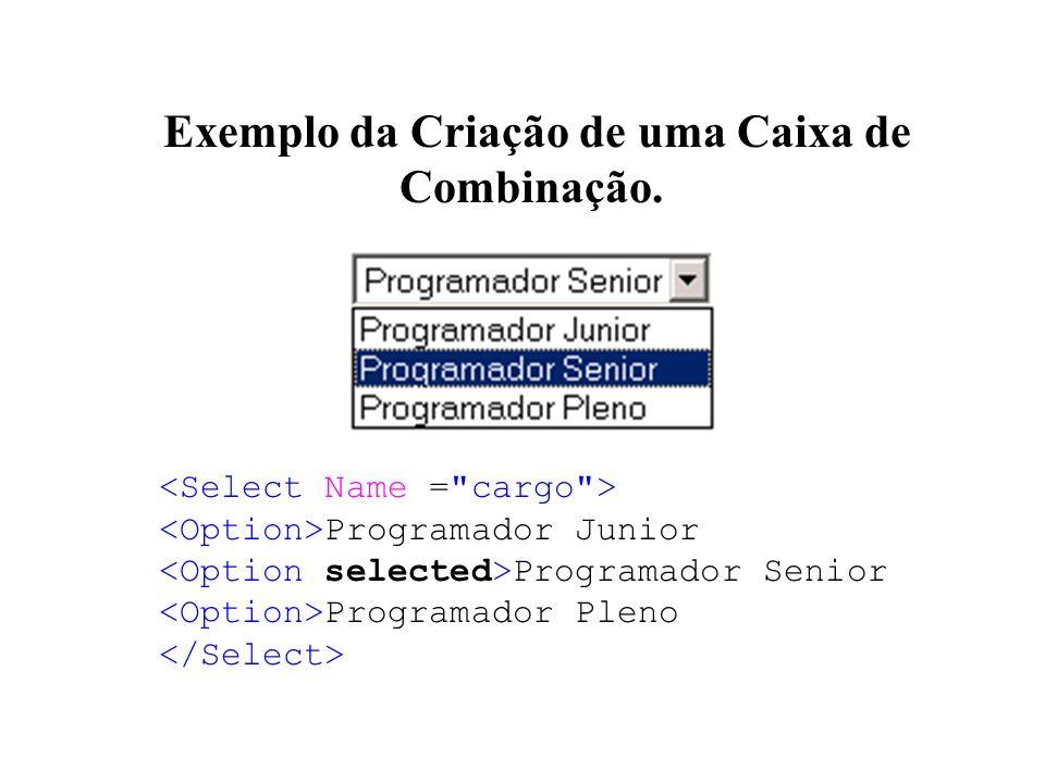 Exemplo da Criação de uma Caixa de Combinação. Programador Junior Programador Senior Programador Pleno