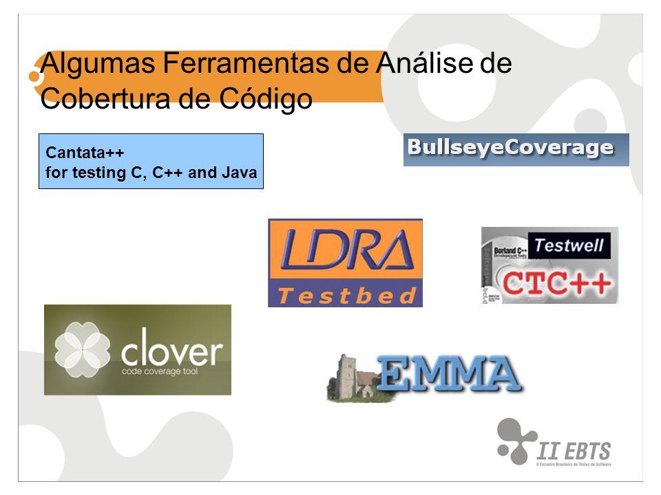 Cantata++ for testing C, C++ and Java Algumas Ferramentas de Análise de Cobertura de Código