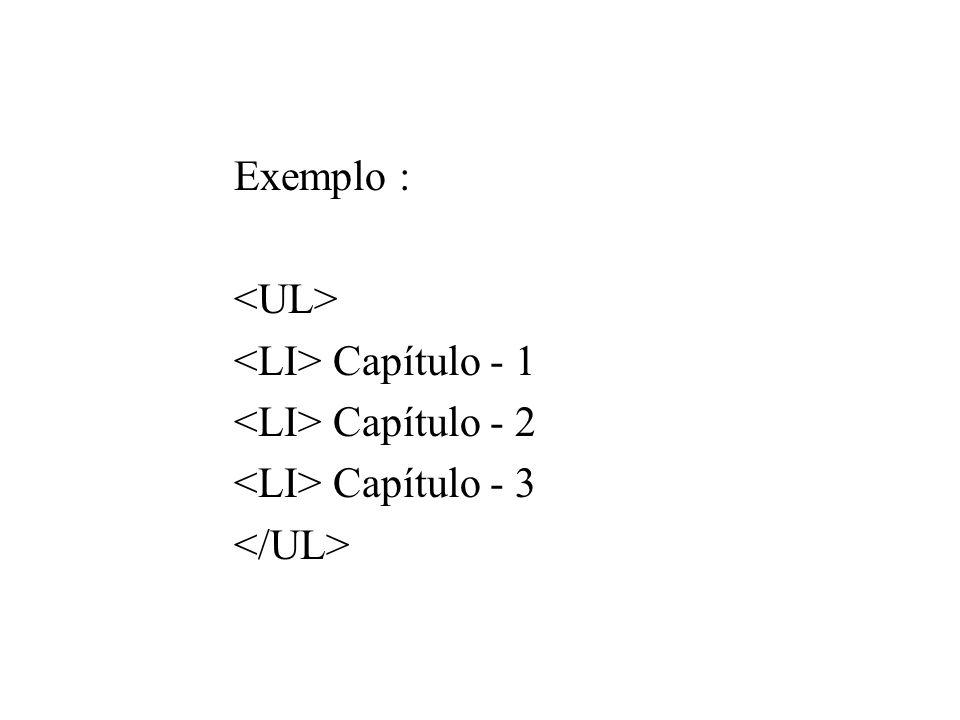 Exemplo : Capítulo - 1 Capítulo - 2 Capítulo - 3