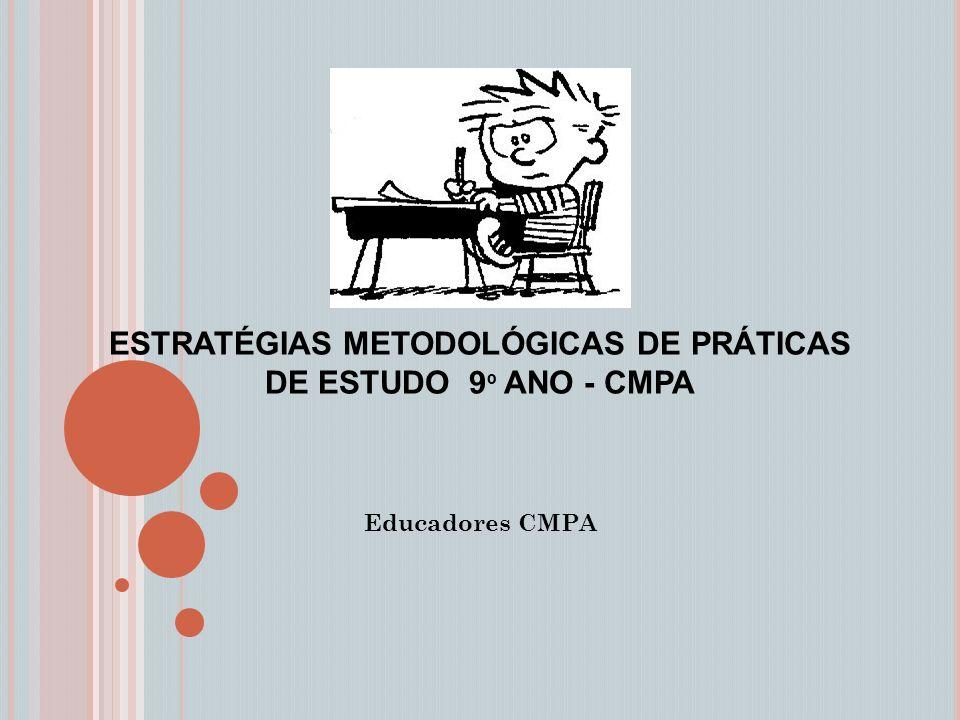 ESTRATÉGIAS METODOLÓGICAS DE PRÁTICAS DE ESTUDO 9 º ANO - CMPA Educadores CMPA