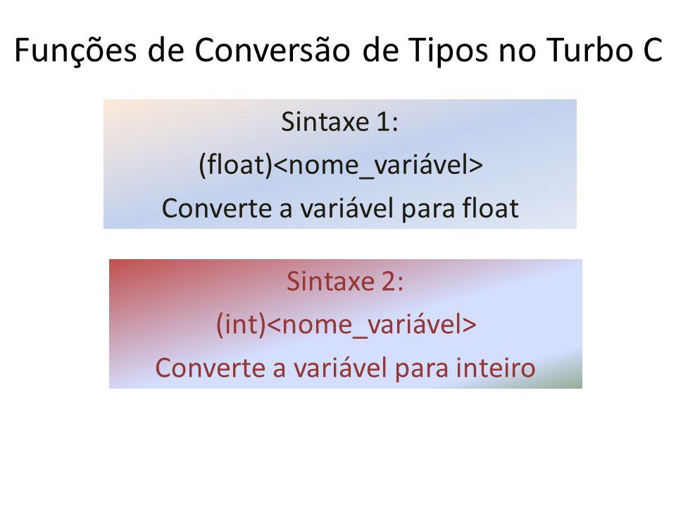 COMANDO printf() (escreva) SINTAXE 1: printf( ); SINTAXE 2: printf(%, ); SINTAXE 3: printf(%, );