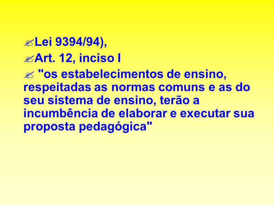 ?Lei 9394/94), ?Art.12, inciso I .