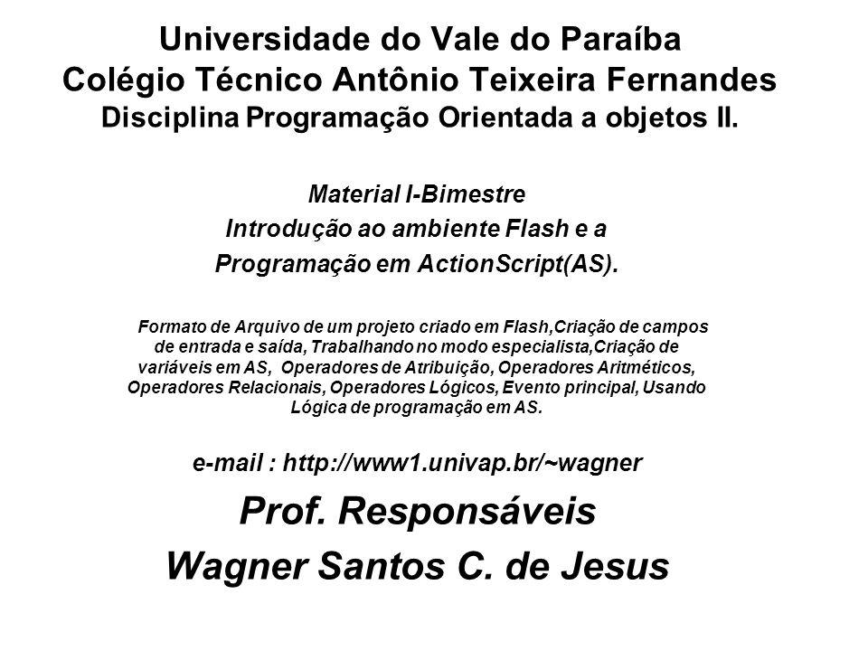 Universidade do Vale do Paraíba Colégio Técnico Antônio Teixeira Fernandes Disciplina Programação Orientada a objetos II. Material I-Bimestre Introduç