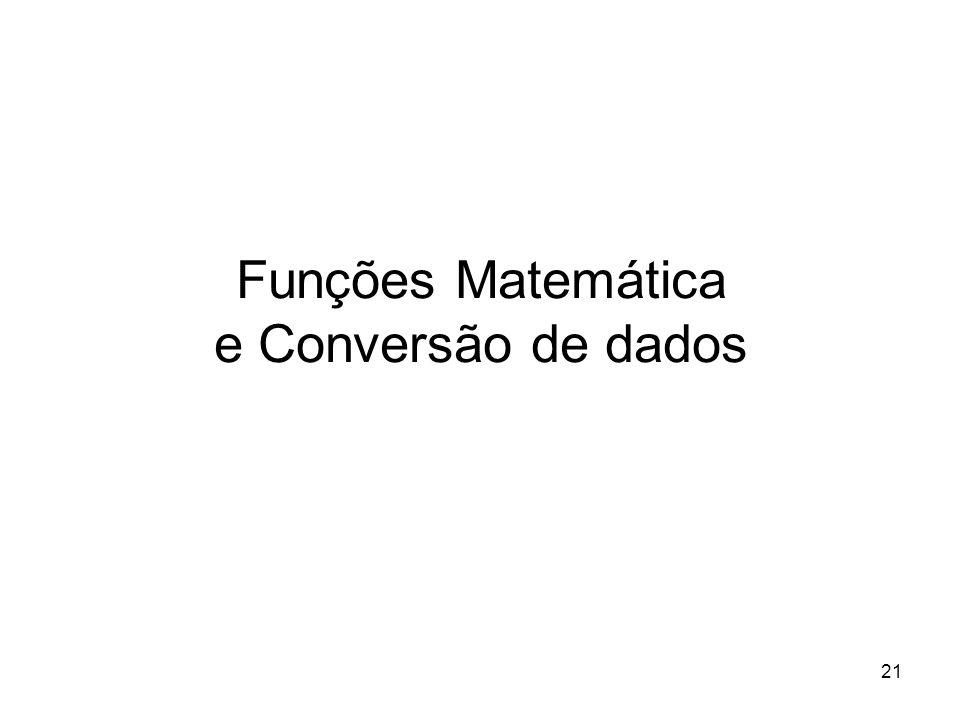 21 Funções Matemática e Conversão de dados