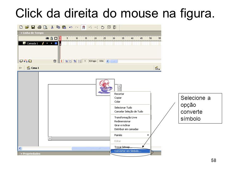 58 Click da direita do mouse na figura. Selecione a opção converte símbolo