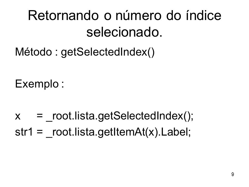 9 Retornando o número do índice selecionado.