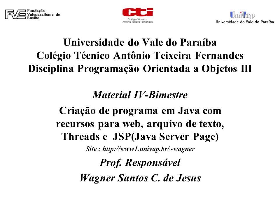 Universidade do Vale do Paraíba Colégio Técnico Antônio Teixeira Fernandes Disciplina Programação Orientada a Objetos III Material IV-Bimestre Criação