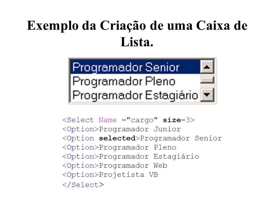 Exemplo da Criação de uma Caixa de Lista. Programador Junior Programador Senior Programador Pleno Programador Estagiário Programador Web Projetista VB