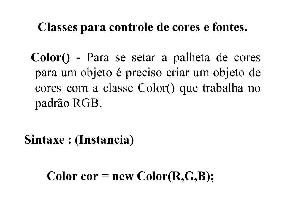 Classes para controle de cores e fontes. Color() - Para se setar a palheta de cores para um objeto é preciso criar um objeto de cores com a classe Col