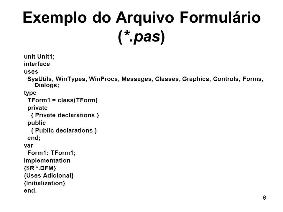 37 Componente Caixa de Texto(Edit) Entrada de dados do tipo String pelo teclado.