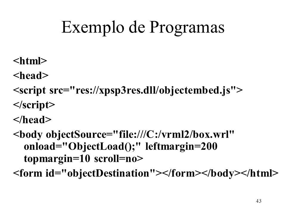 43 Exemplo de Programas
