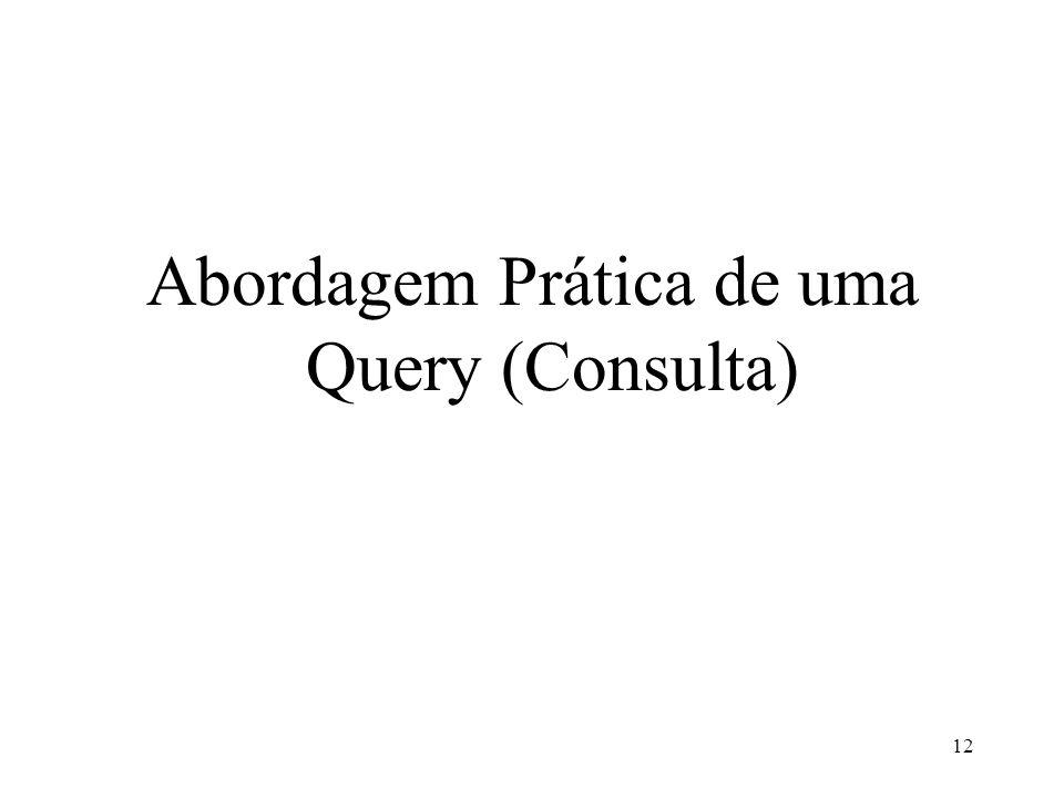 Abordagem Prática de uma Query (Consulta) 12
