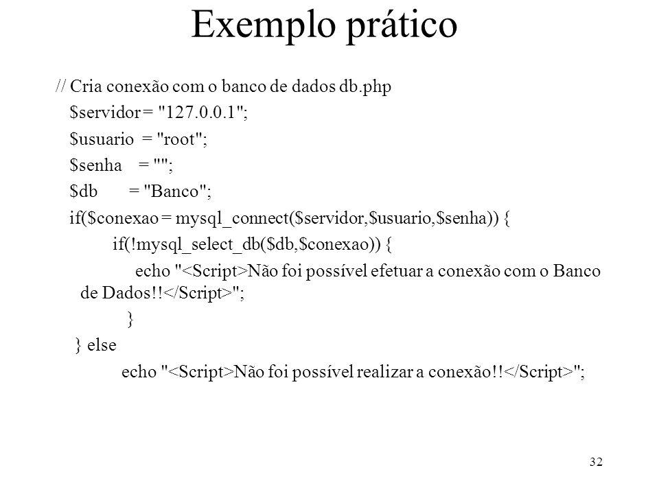 Exemplo prático // Cria conexão com o banco de dados db.php $servidor =