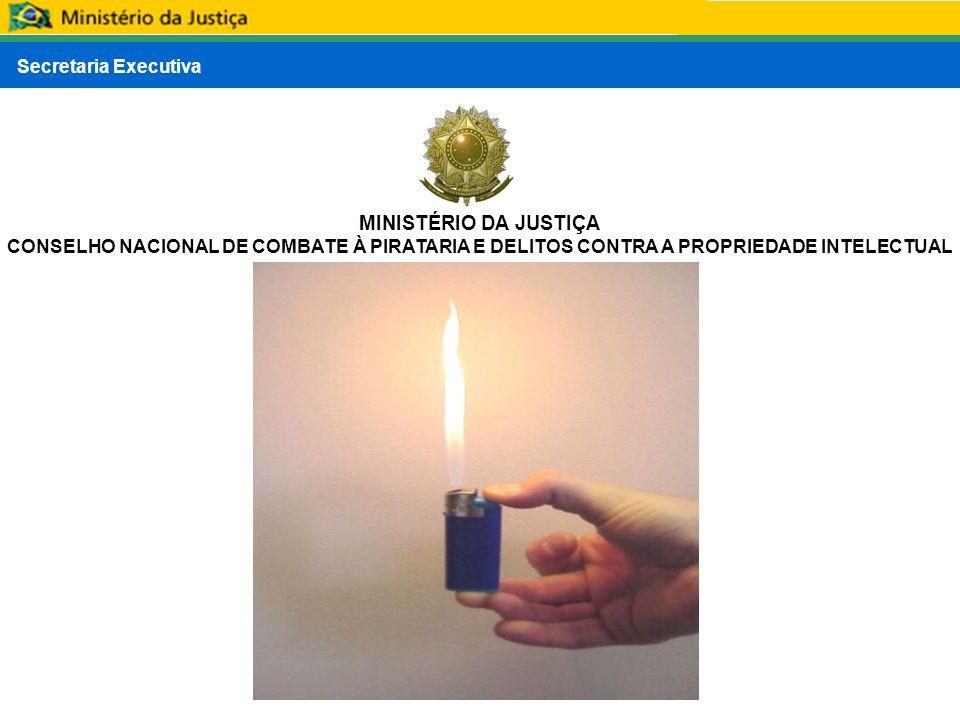 Secretaria Executiva MINISTÉRIO DA JUSTIÇA CONSELHO NACIONAL DE COMBATE À PIRATARIA E DELITOS CONTRA A PROPRIEDADE INTELECTUAL