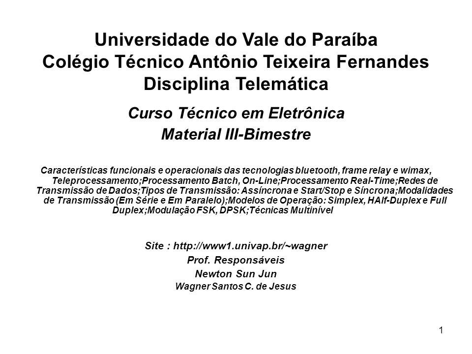 1 Universidade do Vale do Paraíba Colégio Técnico Antônio Teixeira Fernandes Disciplina Telemática Curso Técnico em Eletrônica Material III-Bimestre C