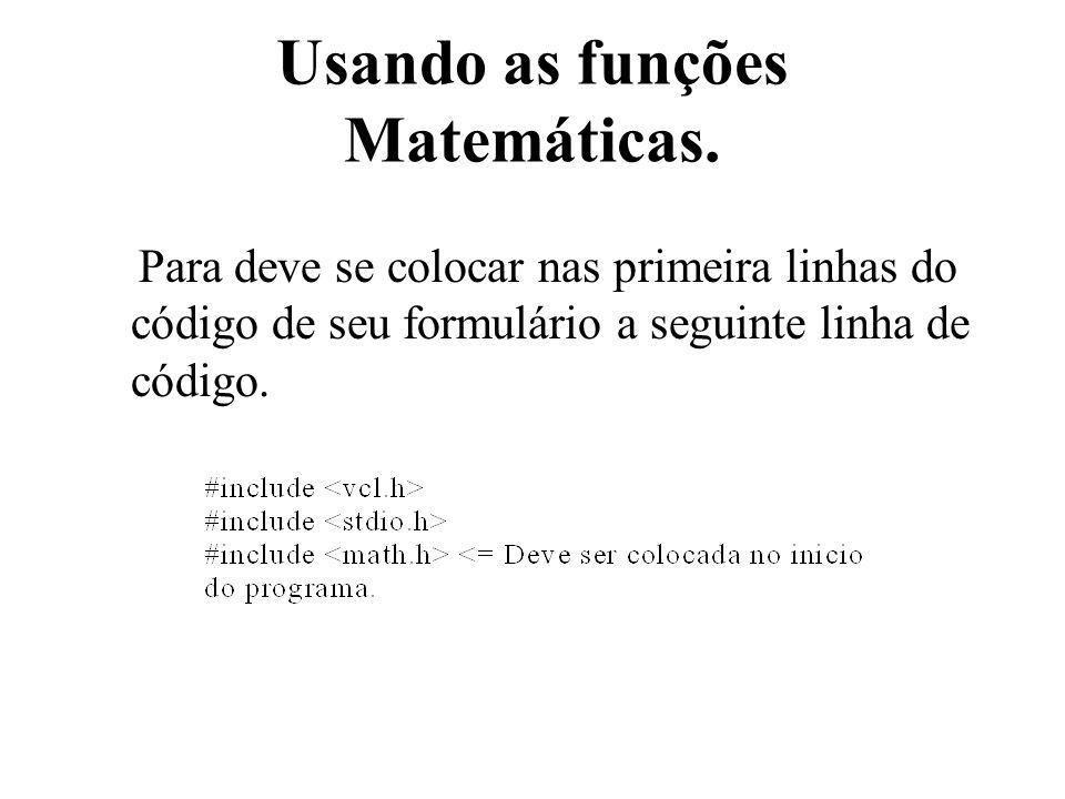 Usando as funções Matemáticas.