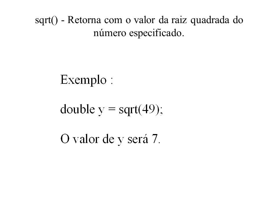 sqrt() - Retorna com o valor da raiz quadrada do número especificado.