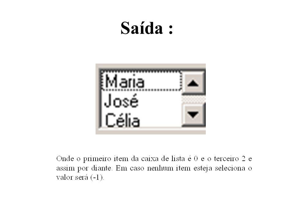 Saída :